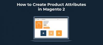 Jak tworzyć cechy produktu w Magento 2